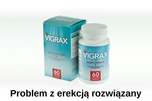 Vigrax ™ – Problem z erekcją rozwiązany!